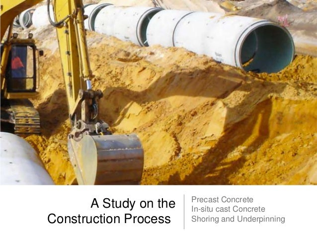 A Study on the Construction Process  Precast Concrete In-situ cast Concrete Shoring and Underpinning