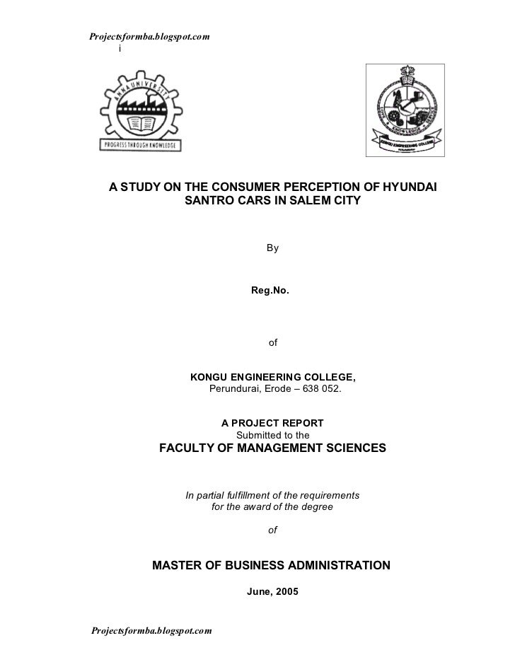 Projectsformba.blogspot.com       i    A STUDY ON THE CONSUMER PERCEPTION OF HYUNDAI               SANTRO CARS IN SALEM CI...