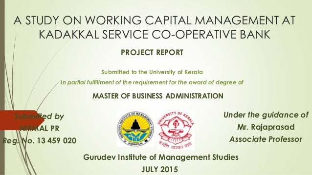 study of working capital management and An optimal working capital management is reached through a trade off between  profitability and liquidity this study aims to provide empirical evidence about the .