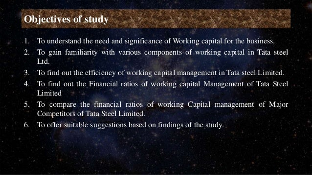 objectives of study on working capital Example the following example assesses the working capital of a company jamie limited for the year ended 31st december 2007 jamie limited jamie limited is a rapidly expanding company irish company headquartered in kilkenny.