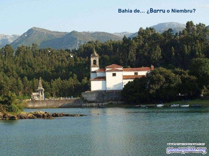 Bahía de… ¿ Barru  o Niembru?