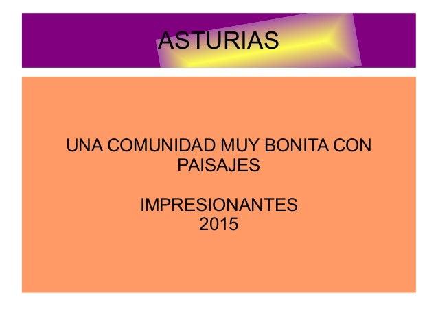ASTURIAS UNA COMUNIDAD MUY BONITA CON PAISAJES IMPRESIONANTES 2015