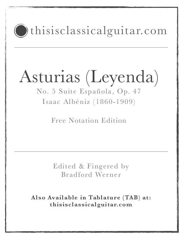 Asturias (Leyenda) No. 5 Suite Española, Op. 47 Isaac Albéniz (1860-1909) ! Free Notation Edition ! Also Available in Tabl...