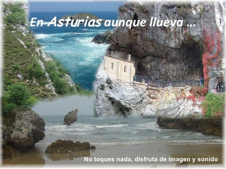 En  Asturias  aunque llueva … No toques nada, disfruta de imagen y sonido