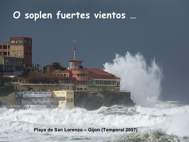 O soplen fuertes vientos … Playa de San Lorenzo – Gijon (Temporal 2007)