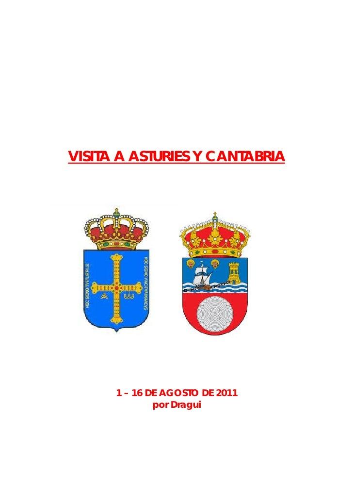VISITA A ASTURIES Y CANTABRIA      1 – 16 DE AGOSTO DE 2011              por Dragui