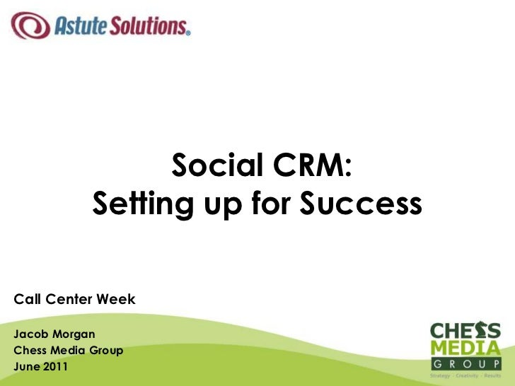 Social CRM: Setting up for Success<br />Call Center Week <br />Jacob Morgan<br />Chess Media Group<br />June 2011<br />
