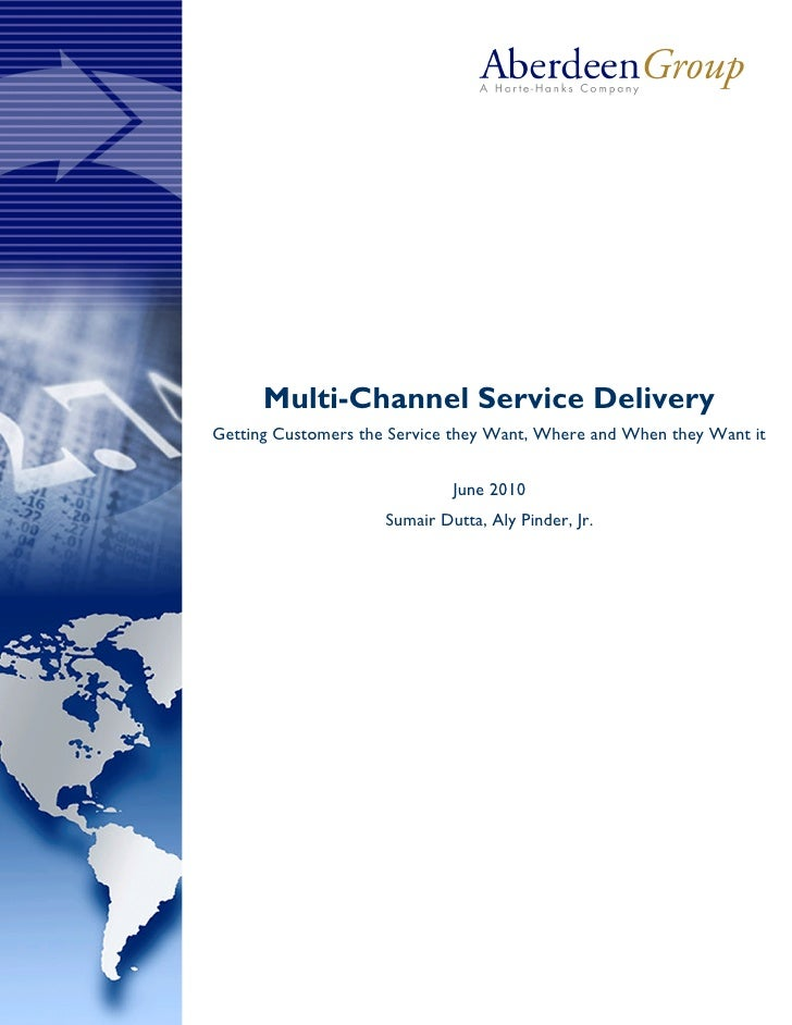 Multi-Channel Service DeliveryGetting Customers the Service they Want, Where and When they Want it                        ...
