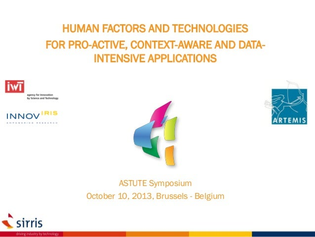 HUMAN FACTORS AND TECHNOLOGIES FOR PRO-ACTIVE, CONTEXT-AWARE AND DATAINTENSIVE APPLICATIONS  ASTUTE Symposium October 10, ...