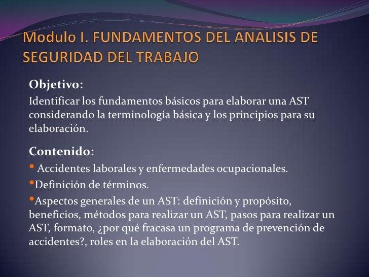 Modulo I. FUNDAMENTOS DEL ANALISIS DE SEGURIDAD DEL TRABAJO<br />Objetivo: <br />Identificar los fundamentos básicos para ...