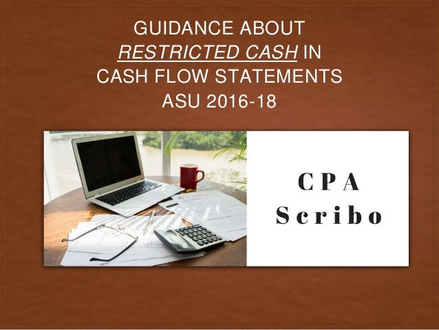 GUIDANCE ABOUT RESTRICTED CASH IN CASH FLOW STATEMENTS ASU 2016-18
