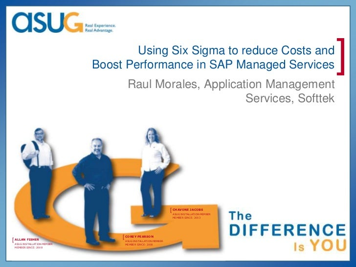 Using Six Sigma to reduce Costs and                            Boost Performance in SAP Managed Services                  ...