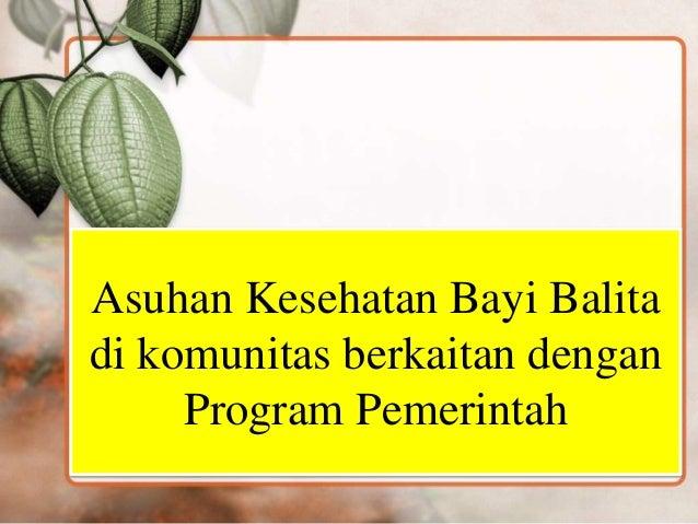 Image Result For Asuhan Kesehatan Bayi Balita Dikomunitas Berkaitan Dengan Program Pemerintah
