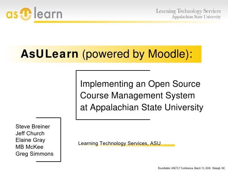 <ul><li>Implementing an Open Source </li></ul><ul><li>Course Management System </li></ul><ul><li>at Appalachian State Univ...