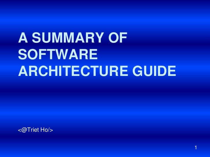 A Summary of Software Architecture guide<br /><@Triet Ho/><br />1<br />