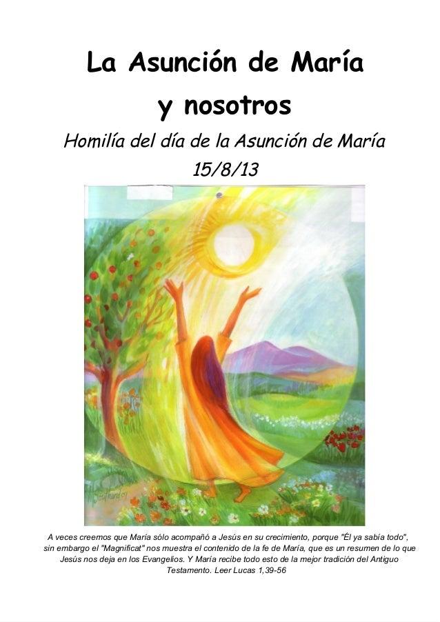 La Asunción de María y nosotros Homilía del día de la Asunción de María 15/8/13 AvecescreemosqueMaríasóloacompañóa...