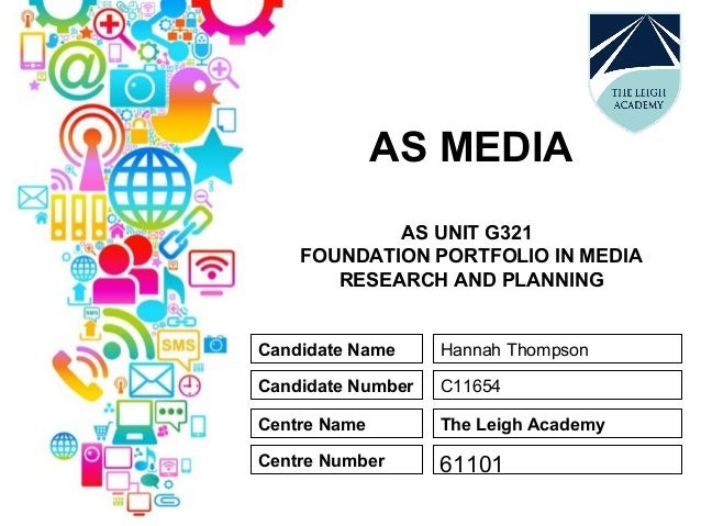 AS MEDIA AS UNIT G321 FOUNDATION PORTFOLIO IN MEDIA RESEARCH AND PLANNING Candidate Name Candidate Number Centre Name Cent...