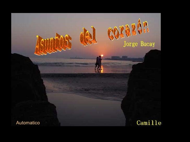 Asuntos  del  corazón Jorge Bucay Jorge Bucay Camille Automatico
