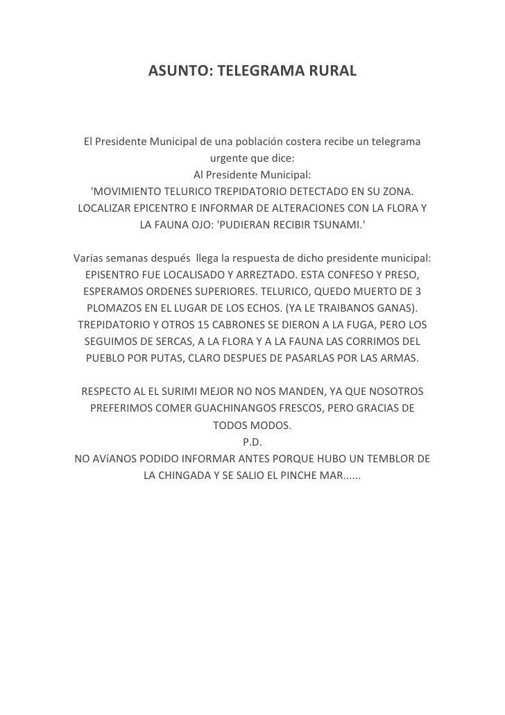 ASUNTO: TELEGRAMA RURALEl Presidente Municipal de una población costera recibe un telegrama urgente que dice:Al Presiden...