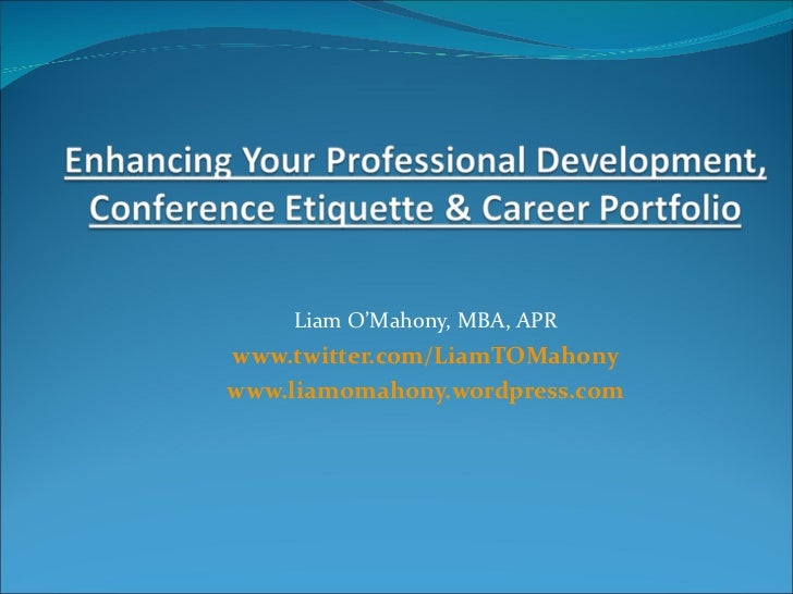 Liam O'Mahony, MBA, APR www.twitter.com/LiamTOMahony www.liamomahony.wordpress.com