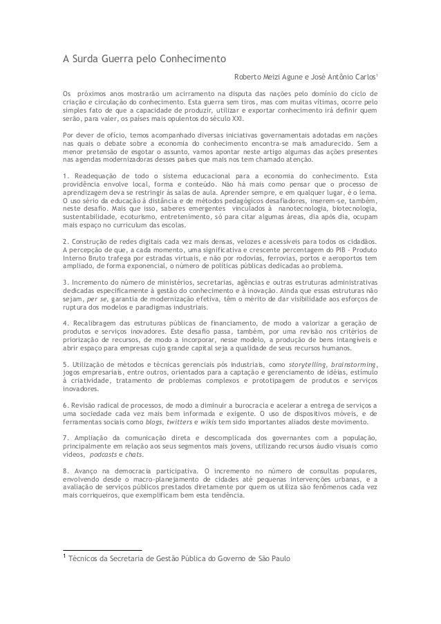 A Surda Guerra pelo Conhecimento Roberto Meizi Agune e José Antônio Carlos1 Os próximos anos mostrarão um acirramento na d...