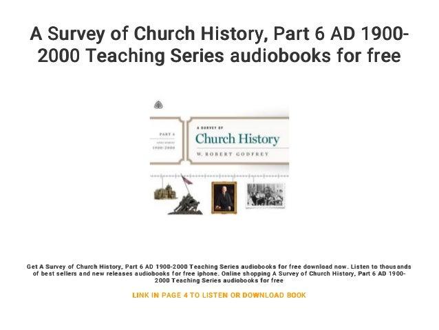 A Survey of Church History    Part 6 AD 1900-2000 Teaching