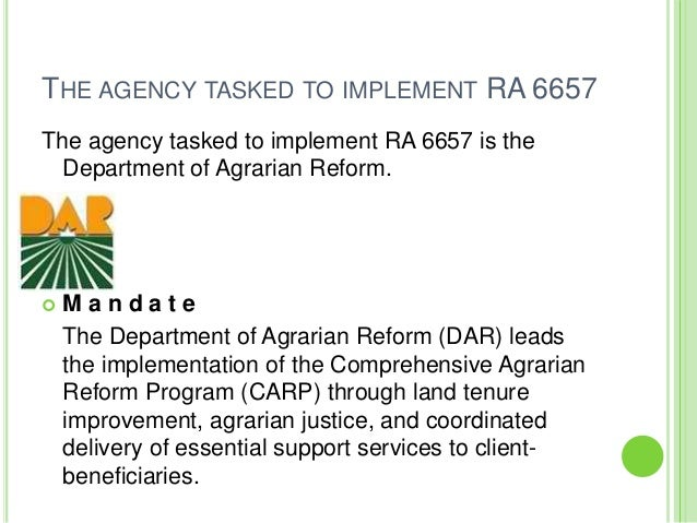 the comprehensive agrarian reform law Republic act no 6657 (june 10, 1988), or the comprehensive agrarian reform law of 1988, mandated dar, in coordination with the presidential agrarian reform council.