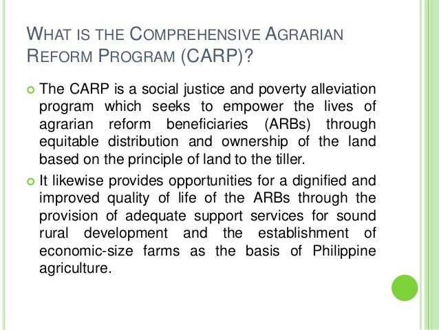 ra 6657 The comprehensive agrarian reform program, more commonly known as carp , is an agrarian reform law of the philippines whose legal basis is the republic  act no 6657, otherwise known as the comprehensive agrarian reform law ( carl)  under section 6 of ra 9700 ( section 16 of ra 6657 as amended)  regarding.