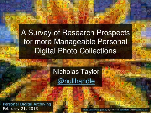 A Survey of Research Prospects          for more Manageable Personal              Digital Photo Collections               ...