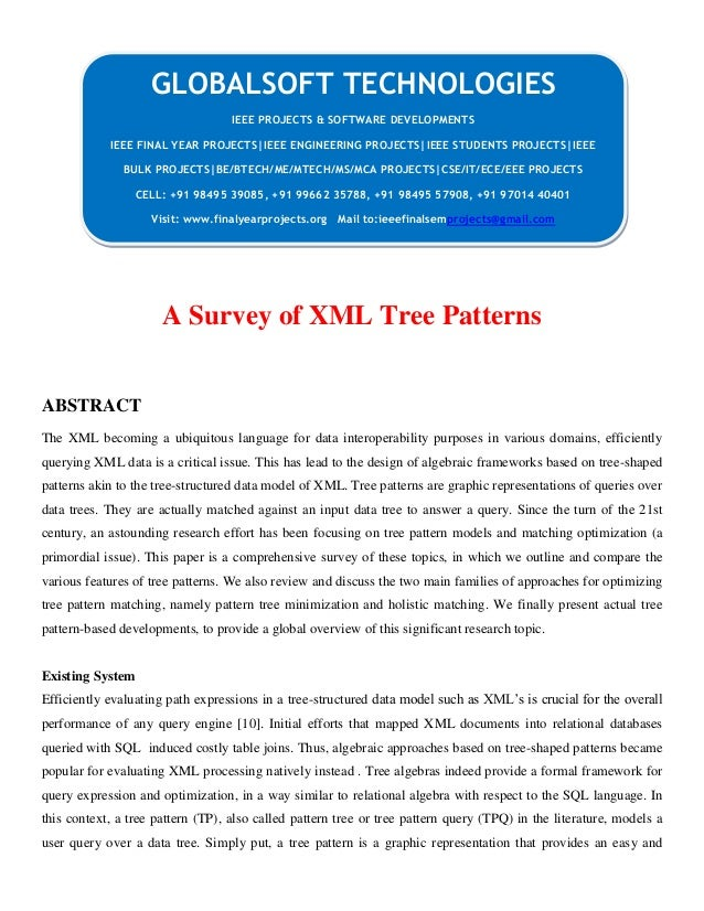 A Survey of XML Tree Patterns ABSTRACT The XML becoming a ubiquitous language for data interoperability purposes in variou...