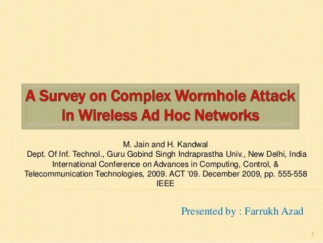 Presented by : Farrukh Azad M. Jain and H. Kandwal Dept. Of Inf. Technol., Guru Gobind Singh Indraprastha Univ., New Delhi...