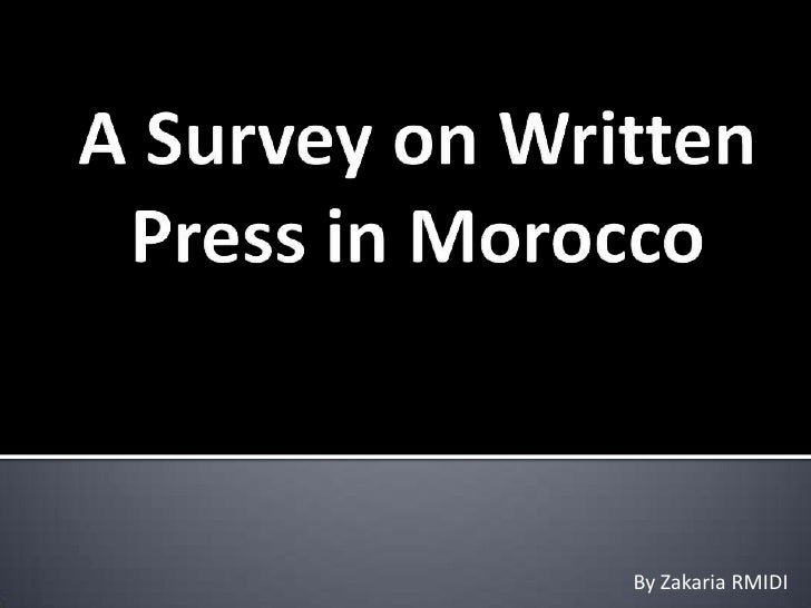 A Survey on Written Press in Morocco<br />By Zakaria RMIDI<br />