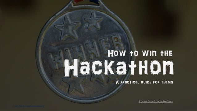 https://theinnovationmode.com/ HackathonA practical guide for teams How to win the A Survival Guide for Hackathon Teams