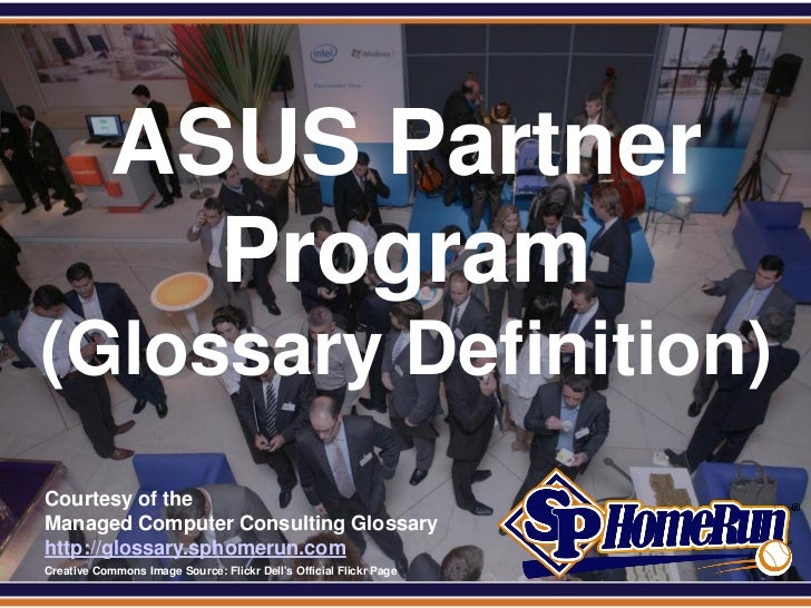 SPHomeRun.com              ASUS Partner                Program (Glossary Definition)  Courtesy of the  Managed Computer Co...