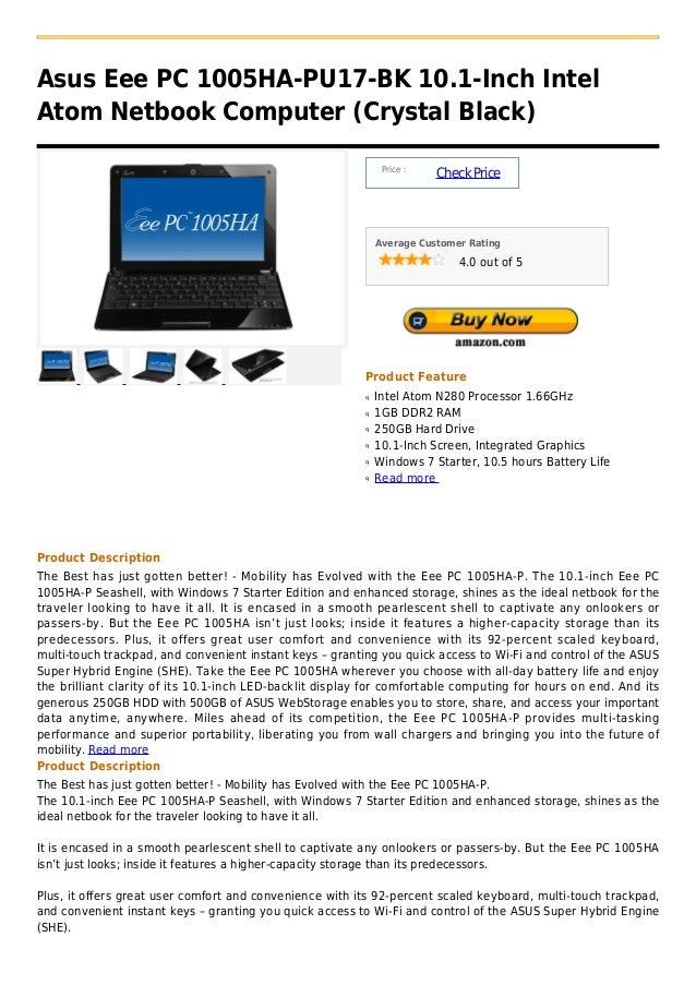 Asus Eee PC 1005HA-PU17-BK 10.1-Inch IntelAtom Netbook Computer (Crystal Black)                                           ...