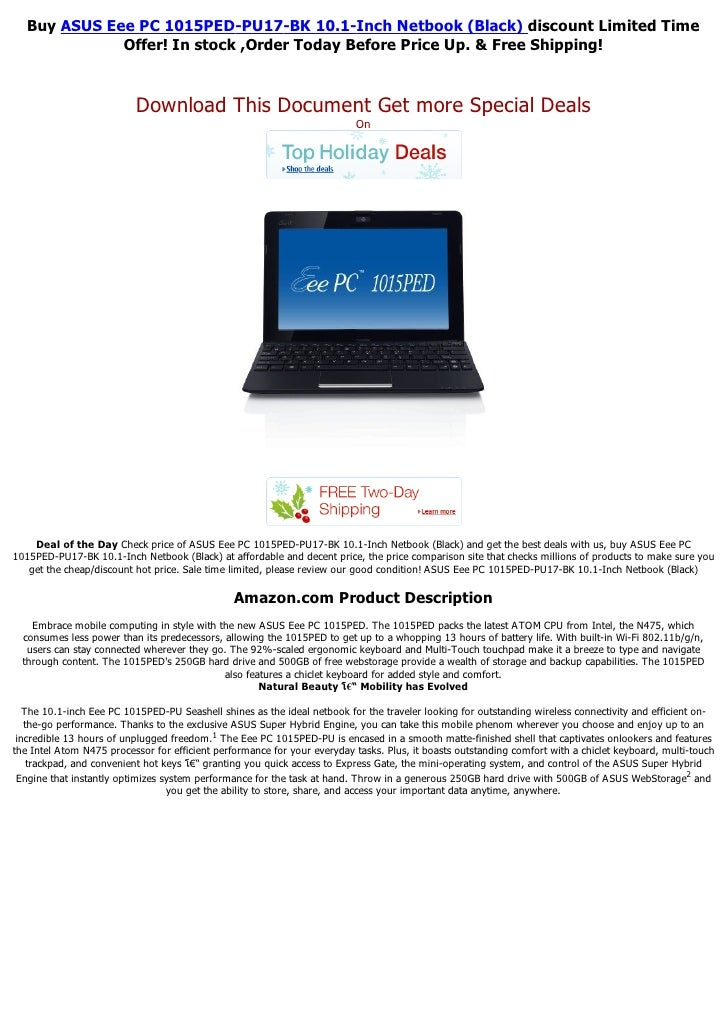 Buy ASUS Eee PC 1015PED-PU17-BK 10.1-Inch Netbook (Black) discount Limited Time              Offer! In stock ,Order Today ...
