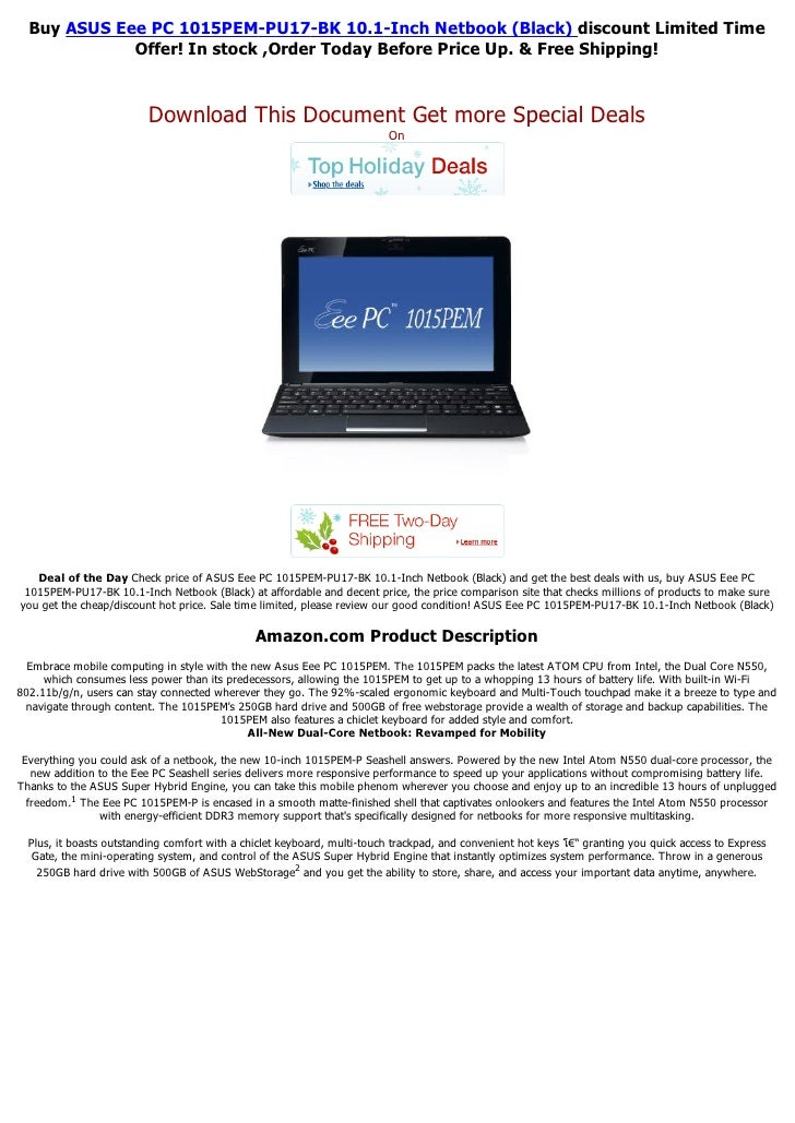 Buy ASUS Eee PC 1015PEM-PU17-BK 10.1-Inch Netbook (Black) discount Limited Time             Offer! In stock ,Order Today B...