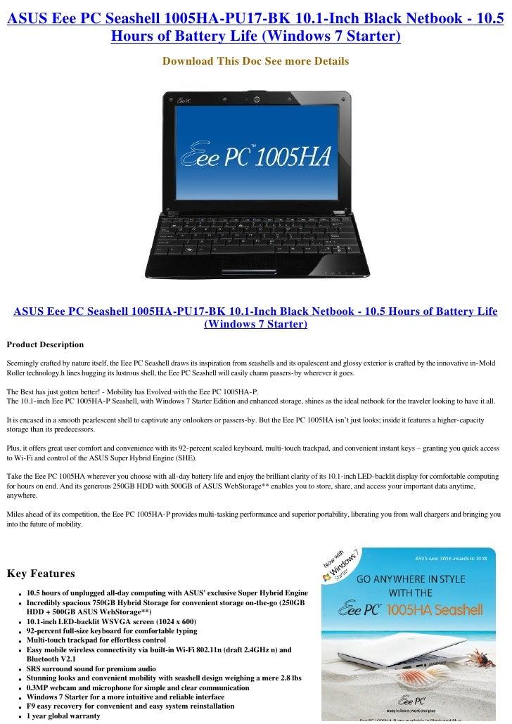 ASUS Eee PC Seashell 1005HA-PU17-BK 10.1-Inch Black Netbook - 10.5              Hours of Battery Life (Windows 7 Starter) ...