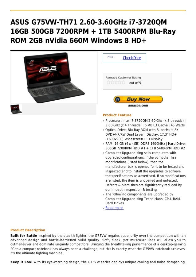 ASUS G75VW-TH71 2.60-3.60GHz i7-3720QM16GB 500GB 7200RPM + 1TB 5400RPM Blu-RayROM 2GB nVidia 660M Windows 8 HD+           ...
