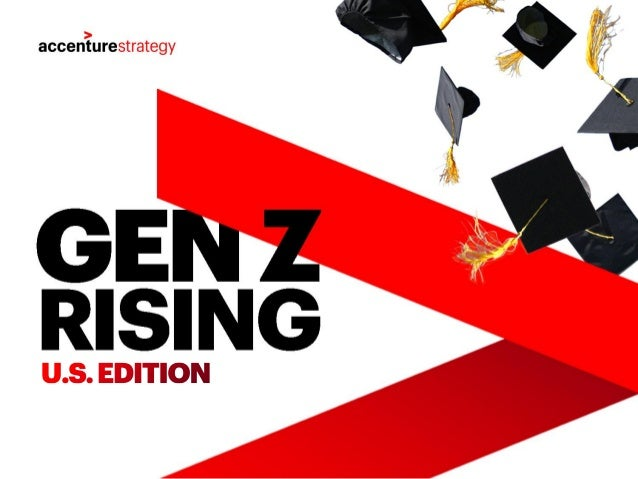U.S.GRADSAREBEGINNING TO As the Class of 2017 – the first crop of GENERATION Z grads – enters the workforce, we see an upt...