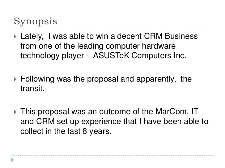 Synopsis   Lately, I was able to win a decent CRM Business    from one of the leading computer hardware    technology pla...