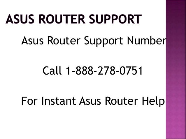 Asus Router Support Number Call 1-888-278-0751 For Instant Asus Router Help