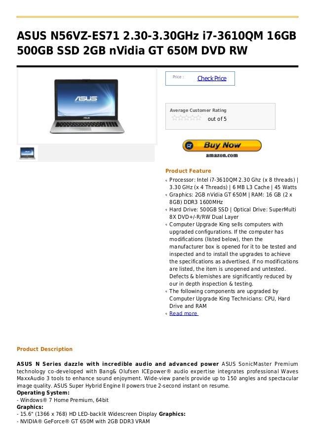 ASUS N56VZ-ES71 2.30-3.30GHz i7-3610QM 16GB500GB SSD 2GB nVidia GT 650M DVD RW                                            ...