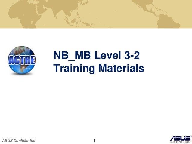 ASUS Confidential 1 NB_MB Level 3-2 Training Materials