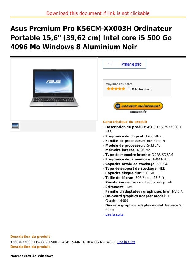 "Download this document if link is not clickableAsus Premium Pro K56CM-XX003H OrdinateurPortable 15,6"" (39,62 cm) Intel cor..."
