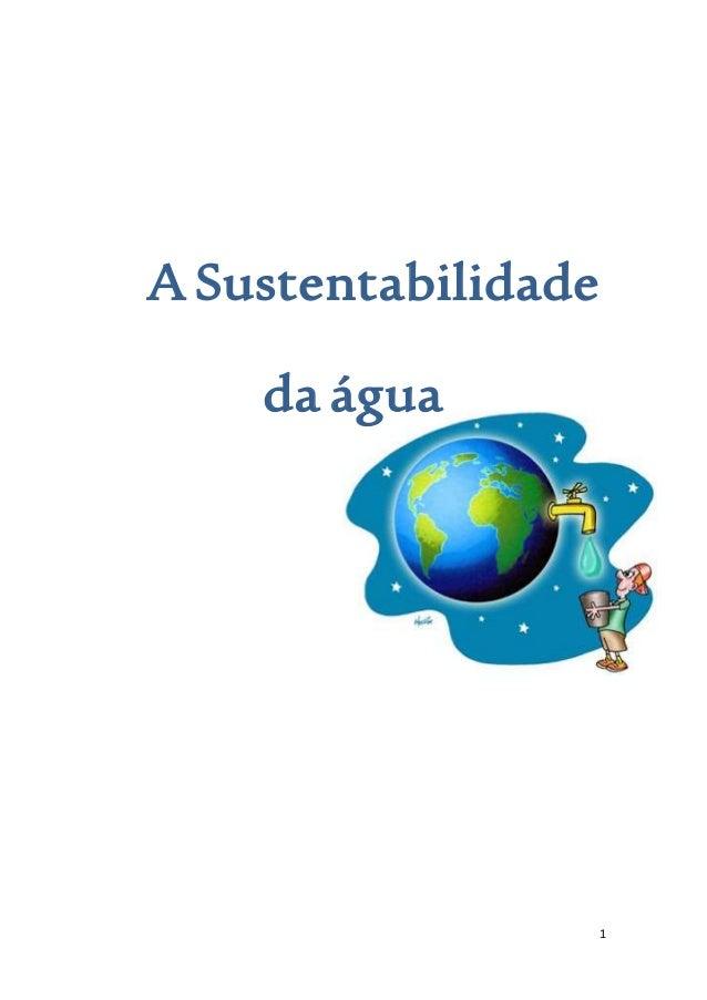1 A Sustentabilidade da água