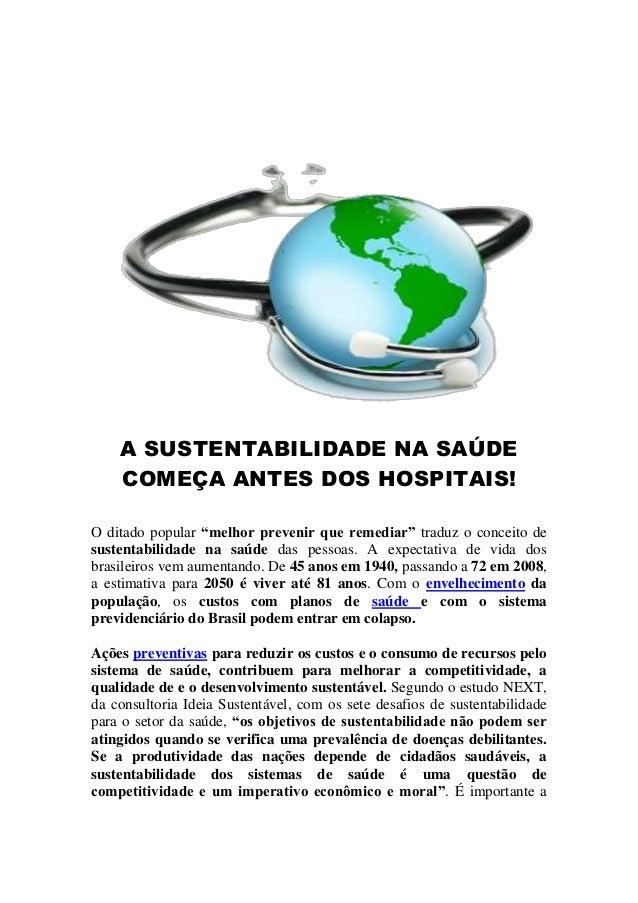 """A SUSTENTABILIDADE NA SAÚDE COMEÇA ANTES DOS HOSPITAIS! O ditado popular """"melhor prevenir que remediar"""" traduz o conceito ..."""