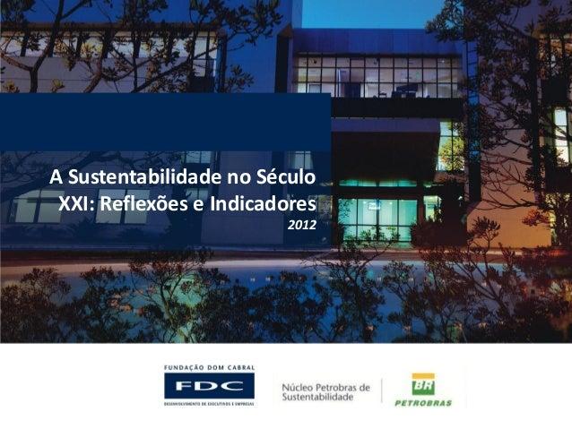 A Sustentabilidade no Século XXI: Reflexões e Indicadores 2012