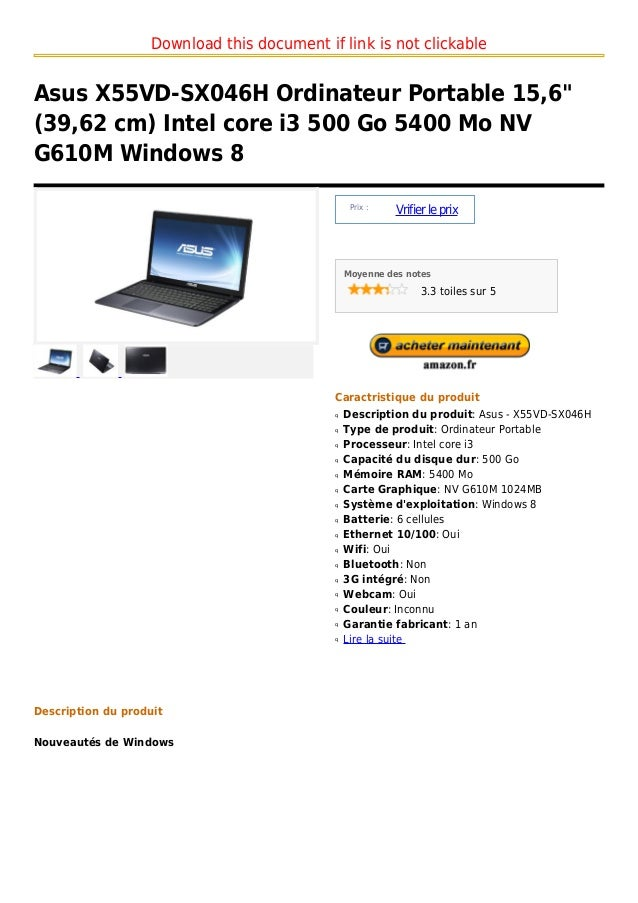 "Download this document if link is not clickableAsus X55VD-SX046H Ordinateur Portable 15,6""(39,62 cm) Intel core i3 500 Go ..."