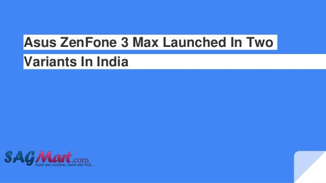 Asus ZenFone 3 Max Launched In Two Variants In India